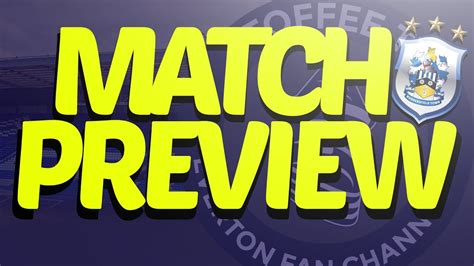 Everton V Huddersfield Town | Match Preview - YouTube