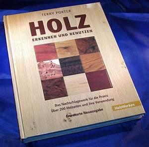 Feuchtes Holz Erkennen : holz erkennen und benutzen terry porter ~ Whattoseeinmadrid.com Haus und Dekorationen