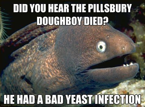Pillsbury Dough Boy Meme - did you hear the pillsbury doughboy died he had a bad yeast infection bad joke eel quickmeme