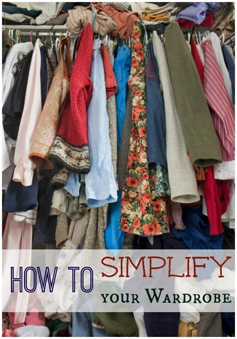 Simplify Closet by How To Simplify Your Wardrobe
