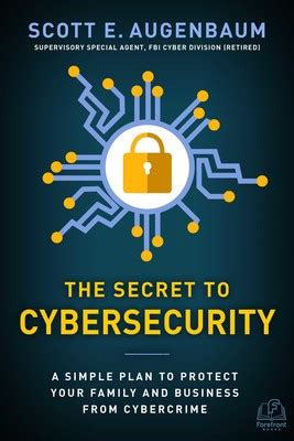 The Secret to Cybersecurity | Book by Scott Augenbaum