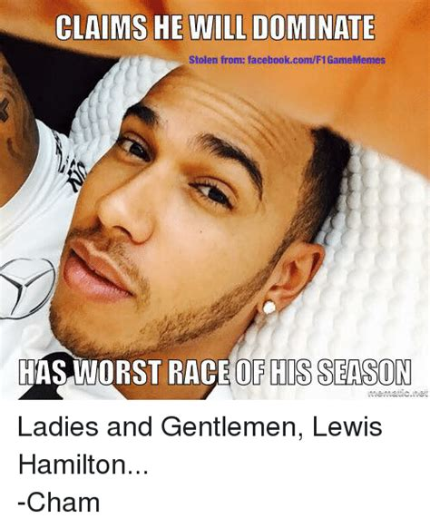 Lewis Meme - claims he will dominate stolen from facebookcomf1gamememes has worst race of his season ladies