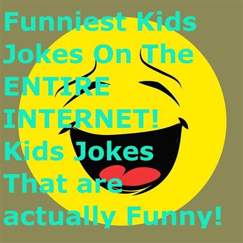 silly jokes  kids silly kids jokes funniest kids