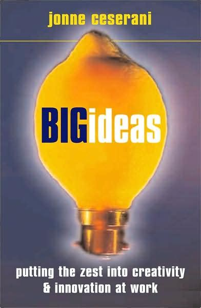 Big Ideas Putting The Zest Into Creativity And Innovation At Work (repost) Avaxhome