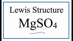 How To Draw The Lewis Dot Structure For Mgso4  Magnesium