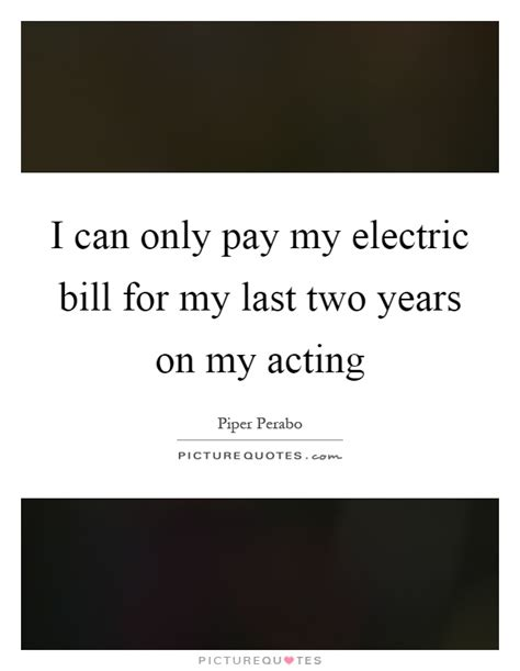 where can i pay my light bill two years quotes two years sayings two years picture