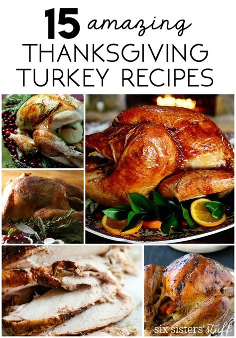 amazing thanksgiving recipes 15 amazing thanksgiving turkey recipes from sixsistersstuff com holiday recipes pinterest