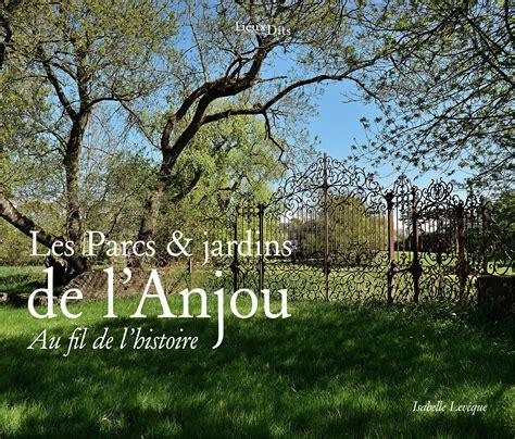 Jardin De L Observatoire Jolimont by Livre Tourisme Parcs Jardins Anjou Maine Et Loire