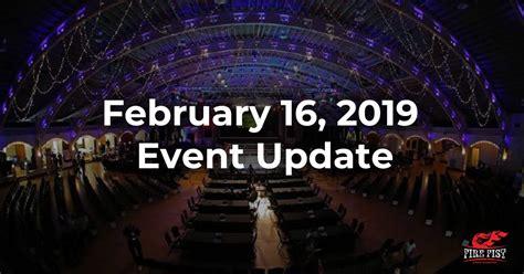 February 16, 2019 Event Update