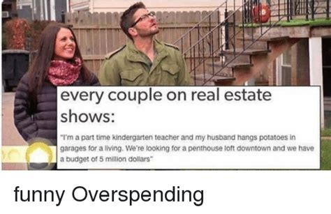 every couple on real estate shows i m a part time kindergarten teacher and my husband hangs