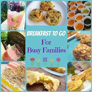Healthy Breakfasts to Go for Busy Families - Inner Child Fun