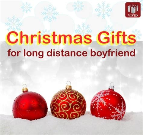 christmas gift ideas for long distance boyfriend 2014