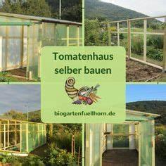 Tomatenhaus Bauen Kostenlos : ein video ber den bau meines neuen tomatenhauses mithilfe von guten freunden diy tomatenhaus ~ Watch28wear.com Haus und Dekorationen
