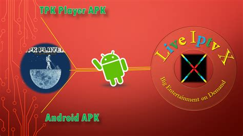 tpk player android apk iptv premium live iptv x