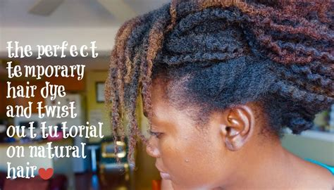 Temporary Hair Dye And A Twist Out Tutorial On Natural