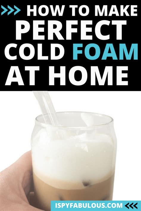 Dalgona coffee, frothy coffee, whipped coffee, cloud coffee, magic coffee and more. How To Make Perfect Cold Foam for Cold Brew Coffee at Home! - I Spy Fabulous