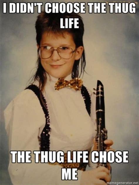 Thug Life Meme - image 372560 i didn t choose the thug life the thug life chose me know your meme