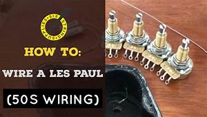 How To  Les Paul 50s Wiring