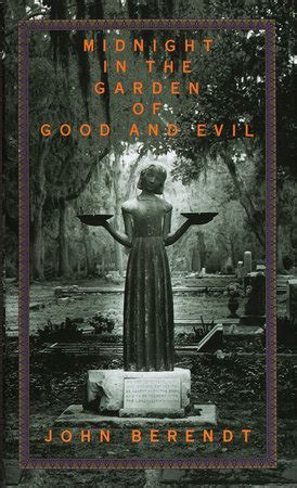 in the garden of and evil midnight in the garden of and evil by berendt