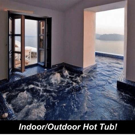 Hot Tub Meme - indoor outdoor hot tub meme on sizzle