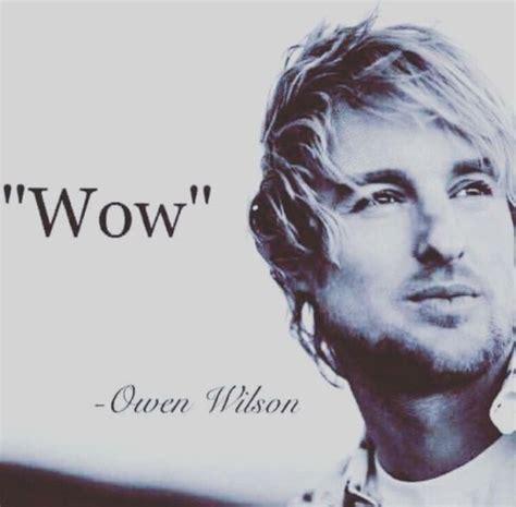 Owen Wilson Meme - wow tumblr