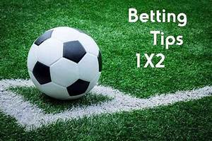 Betting Tips 1x2 : guide to football 1x2 betting tips what it is and how to use it ~ Frokenaadalensverden.com Haus und Dekorationen