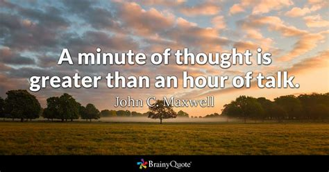 minute  thought  greater   hour  talk