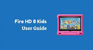 Amazon Fire Hd 8 Kids Edition Tablet User Manual
