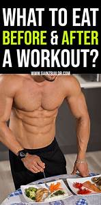 Find Out What To Eat Before And After A Workout To Build Muscle Mass Fast And Naturally For Men