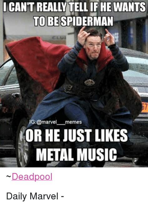Meme G - can t really tellif he wants to be spiderman g memes nor he just likes metal music deadpool