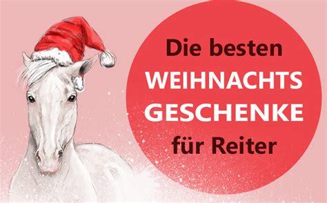 Weihnachtsgeschenke Für Reiter Die Besten Geschenkideen
