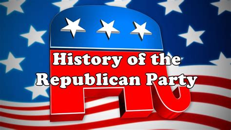history   republican party youtube