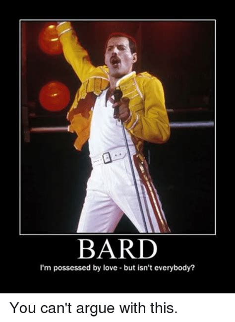 D D Bard Memes - bard i m possessed by love but isn t everybody you can t argue with this arguing meme on sizzle