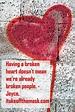 Having a Broken Heart Doesn't Mean – Broken Heart Coach