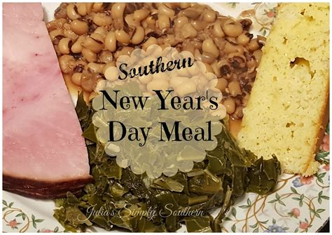 new years day dinner julia s simply southern southern new year s day dinner