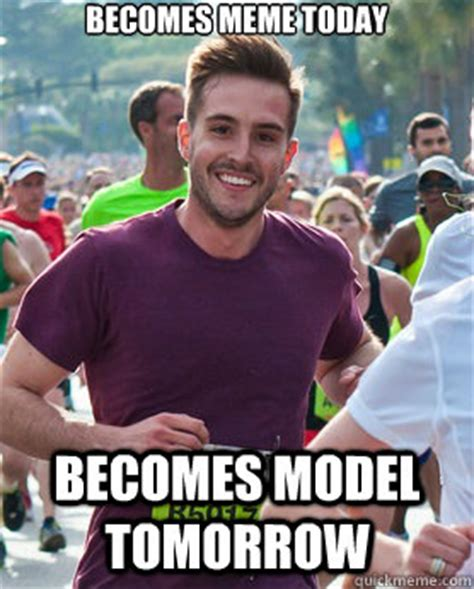 Ridiculously Photogenic Guy Meme - becomes meme today becomes model tomorrow ridiculously photogenic guy quickmeme