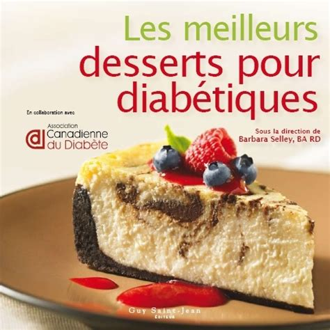 25 best ideas about dessert pour diab 233 tique on