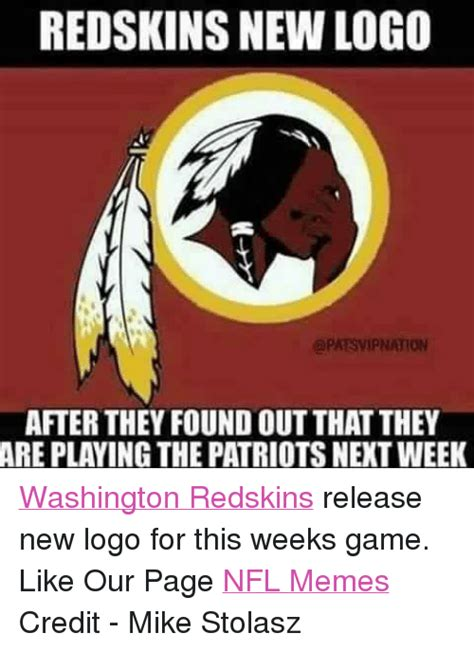 Washington Redskins Memes - redskins new logo apatsvipnation after they found outthat they are playing the patriotsnext week