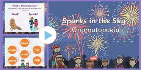 sparks in the sky onomatopoeia powerpoint twinkl originals