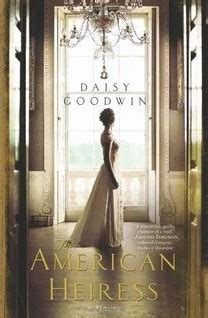 american heiress  daisy goodwin reviews