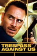 Trespass Against Us (2016) - Posters — The Movie Database ...