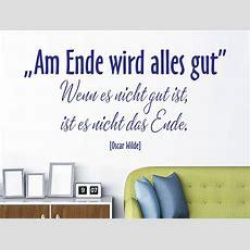 Wandtattoo Am Ende Wird Alles Gut Zitat Oscar Wilde