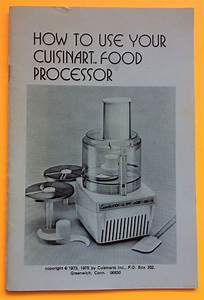 How To Use Your Cuisinart Food Processor 1975 Instruction