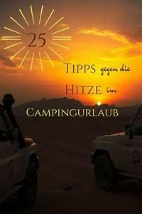 Tipps Gegen Hitze : sommer camping 25 tipps gegen die hitze im wohnmobil ~ A.2002-acura-tl-radio.info Haus und Dekorationen