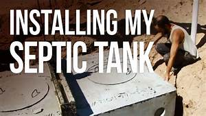 Installing My Septic Tank