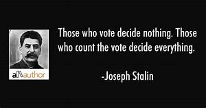 Those who vote decide nothing. Those who... - Quote