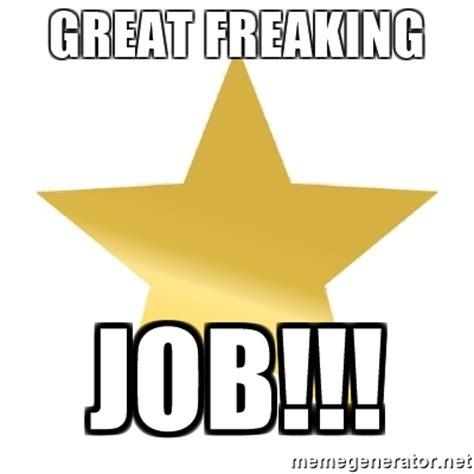 Gold Star Meme - great freaking job gold star jimmy meme generator