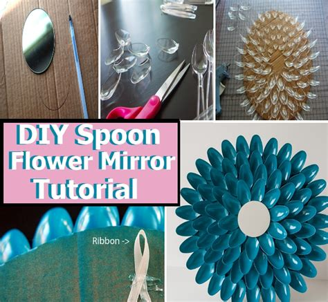 It is perfect for any room and the best thing is that it cost less than $10. Awesome DIY Spoon Flower Mirror Tutorial   DIY Home Things