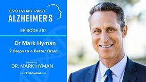 Episode #10: Dr Mark Hyman - 7 Steps to a Better Brain ...