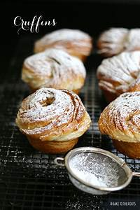 Bake To The Roots : cruffins croissant meets muffin bake to the roots ~ Udekor.club Haus und Dekorationen